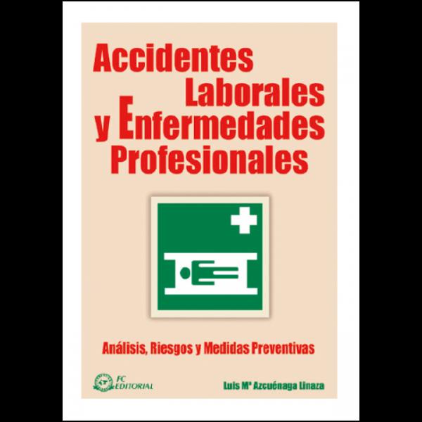 Accidentes Laborales y Enfermedades Profesionales