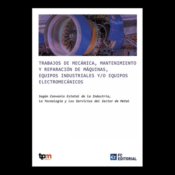Trabajos de mecánica, mantenimiento y reparación de máquinas, equipos industriales y/o equipos electromecánicos
