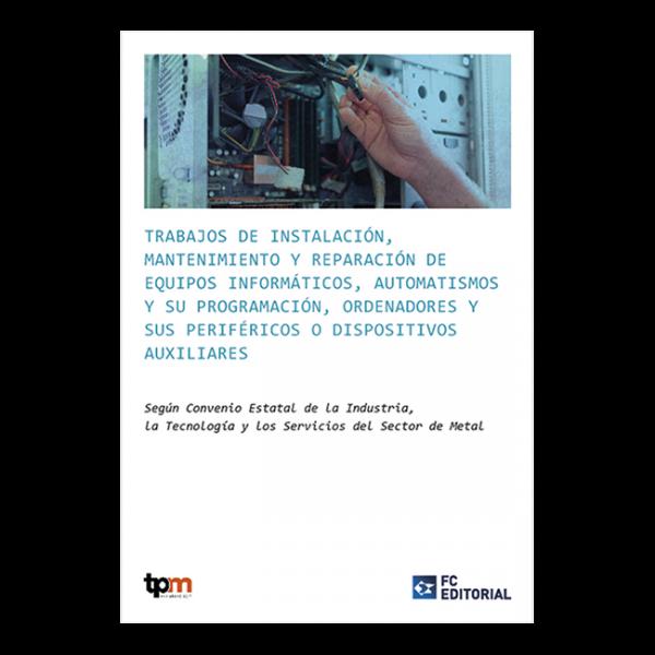 Trabajos de instalación, mantenimiento y reparación de equipos informáticos, automatismos y su programación, ordenadores y sus periféricos o dispositivos auxiliares