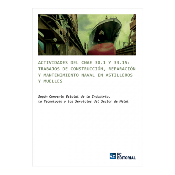 Actividades del CNAE 30.1 y 33.15: Trabajos de Construcción, Reparación y Mantenimiento naval en astilleros y muelles