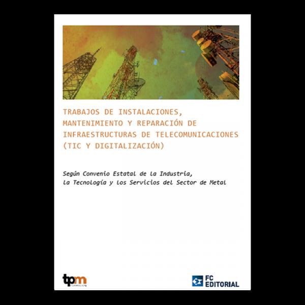 Trabajos de instalaciones, mantenimiento y reparación de infraestructuras de telecomunicaciones