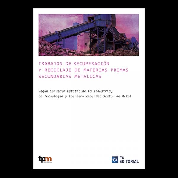 Trabajos de recuperación y reciclaje de materias primas secundarias metálicas
