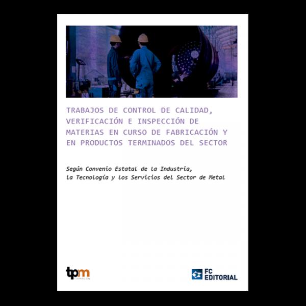 Trabajos de control de calidad, verificación e inspección de materias en curso de fabricación y en productos terminados del sector