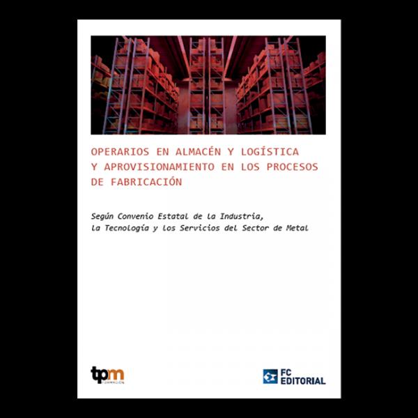 Operarios en almacén y logísticas y aprovisionamiento en los procesos de fabricación