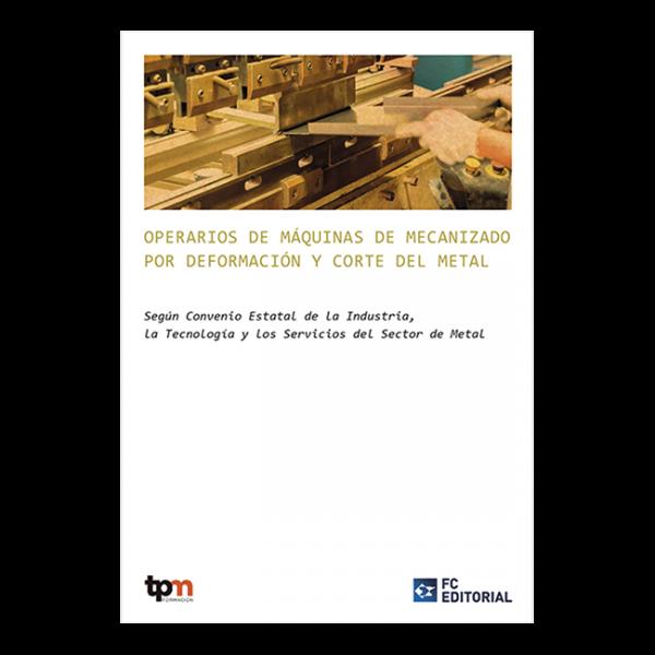 Operarios de máquinas de mecanizado por deformación y corte del metal