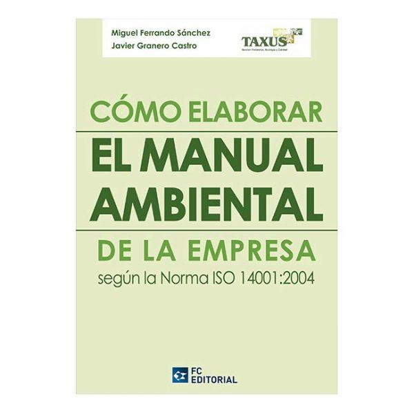 Cómo elaborar el manual ambiental de la empresa según la norma ISO 14001:2004
