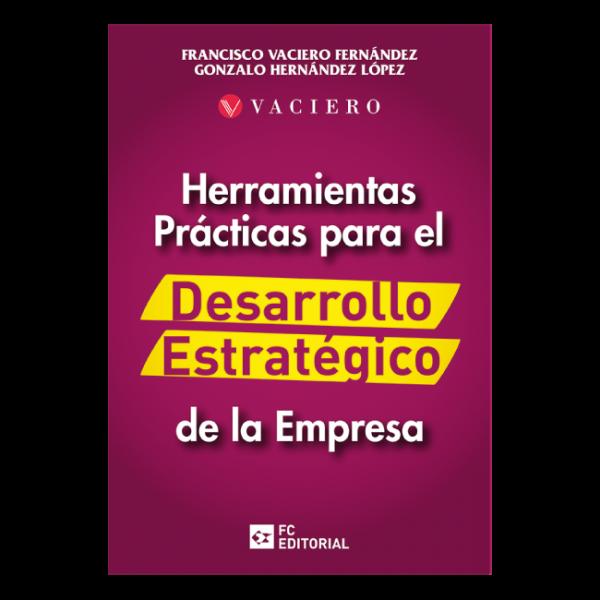 Herramientas Prácticas para el desarrollo estratégico de la empresa