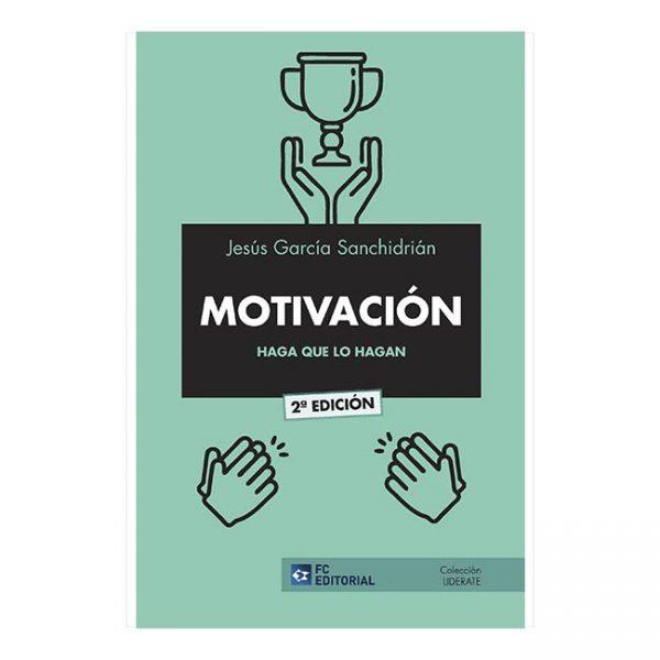 Motivación. Haga que lo hagan