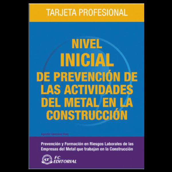 Nivel Inicial de prevención de las actividades del metal en la construcción