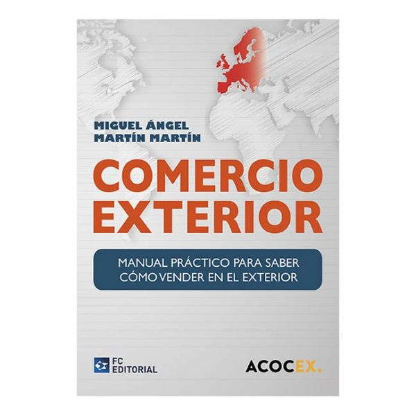 Comercio Exterior. Manual práctico para saber cómo vender en el exterior.