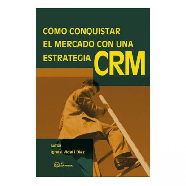 Cómo conquistar el mercado con una estrategia CRM