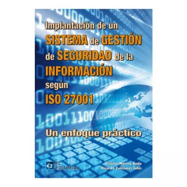 Implantación de un Sistema de Gestión de Seguridad de la Información según ISO 27001