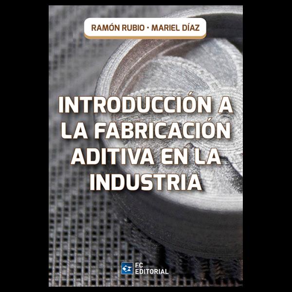 Introducción a la Fabricación Aditiva en la Industria